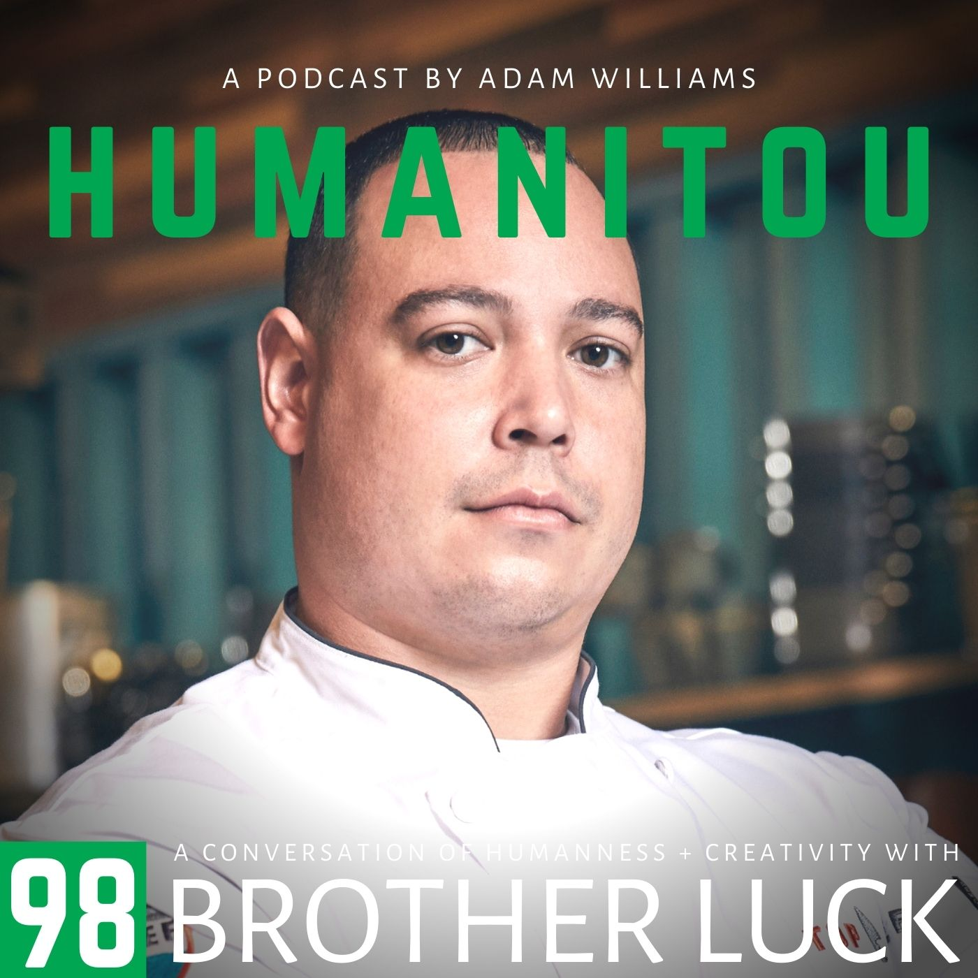 98: Brother Luck, celebrity chef, on Top Chef and James Beard, mental health, #nolucksgiven and making bold decisions when the chips are down