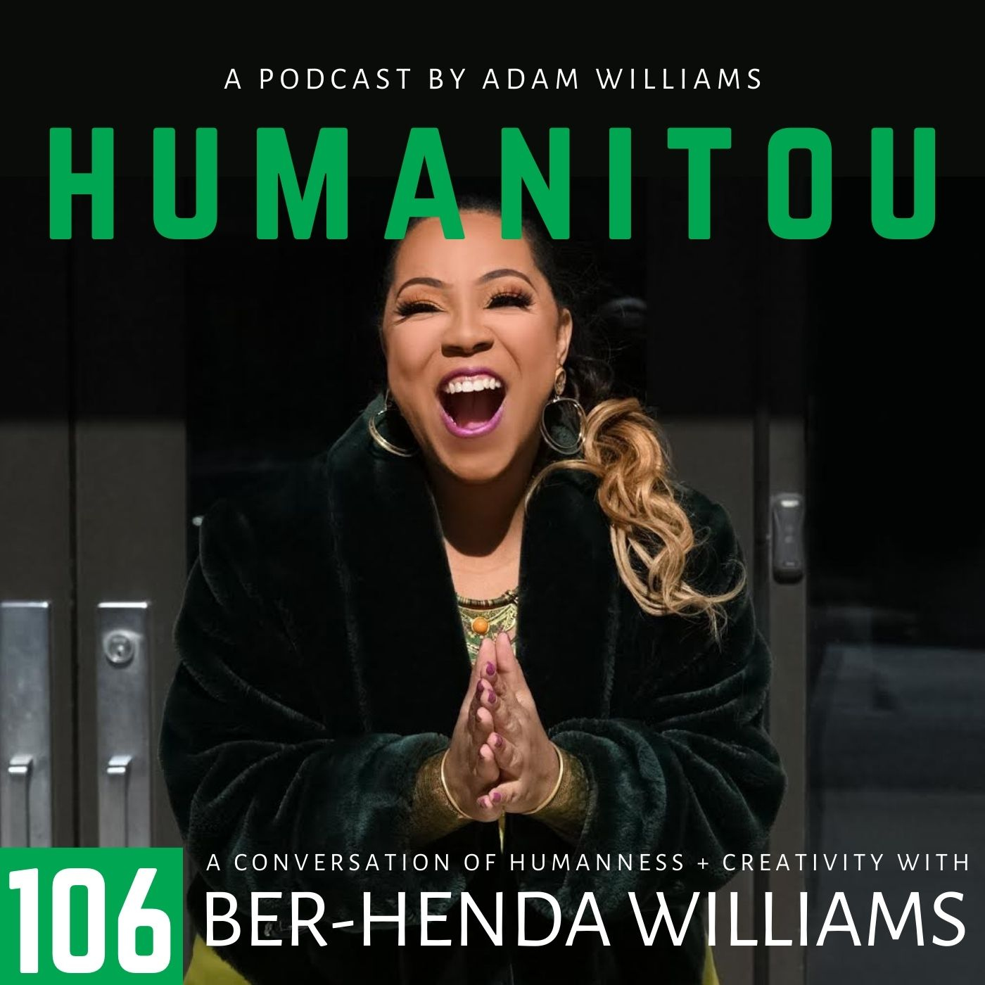 106: Ber-Henda Williams, founder of The Power of Girlhood, on leadership and poetry, curiosity, FOMO and Sheila E.